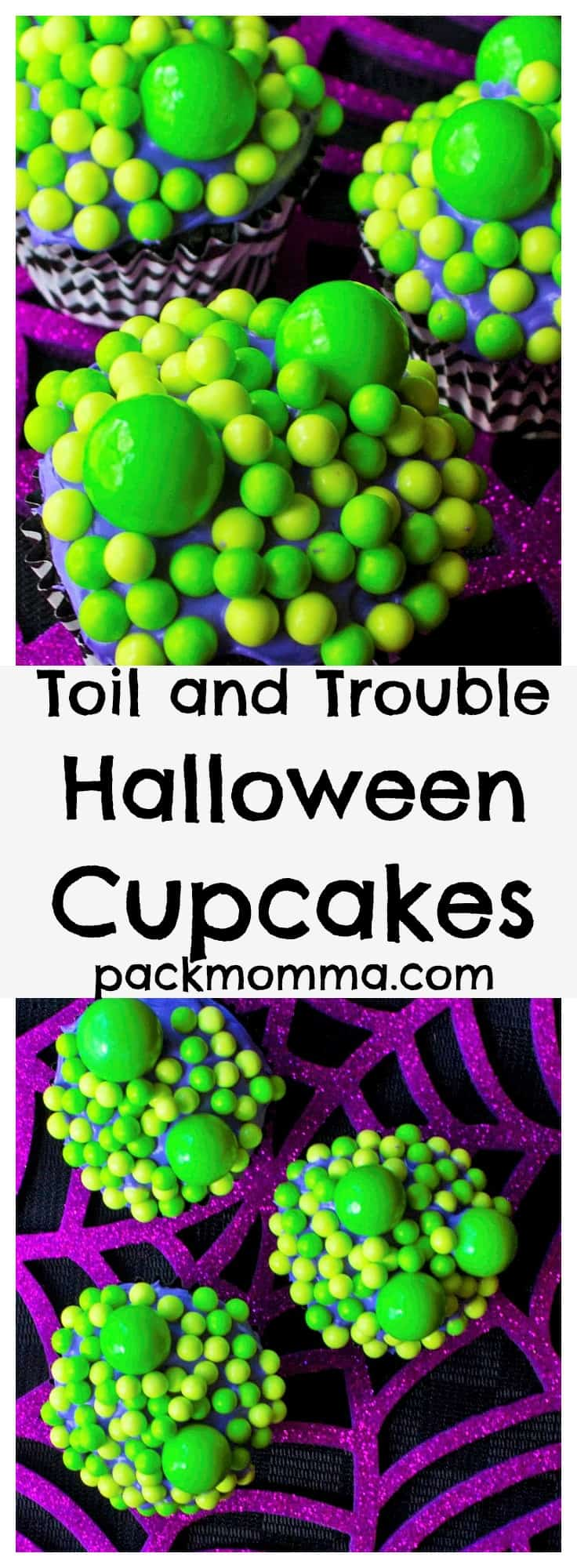 Toil and Trouble Halloween Cupcakes | Celebrate the Halloween season with these festive and fun Toil and Trouble Halloween Cupcakes. Perfect delicious fun for all ages!| Pack Momma | https://www.packmomma.com