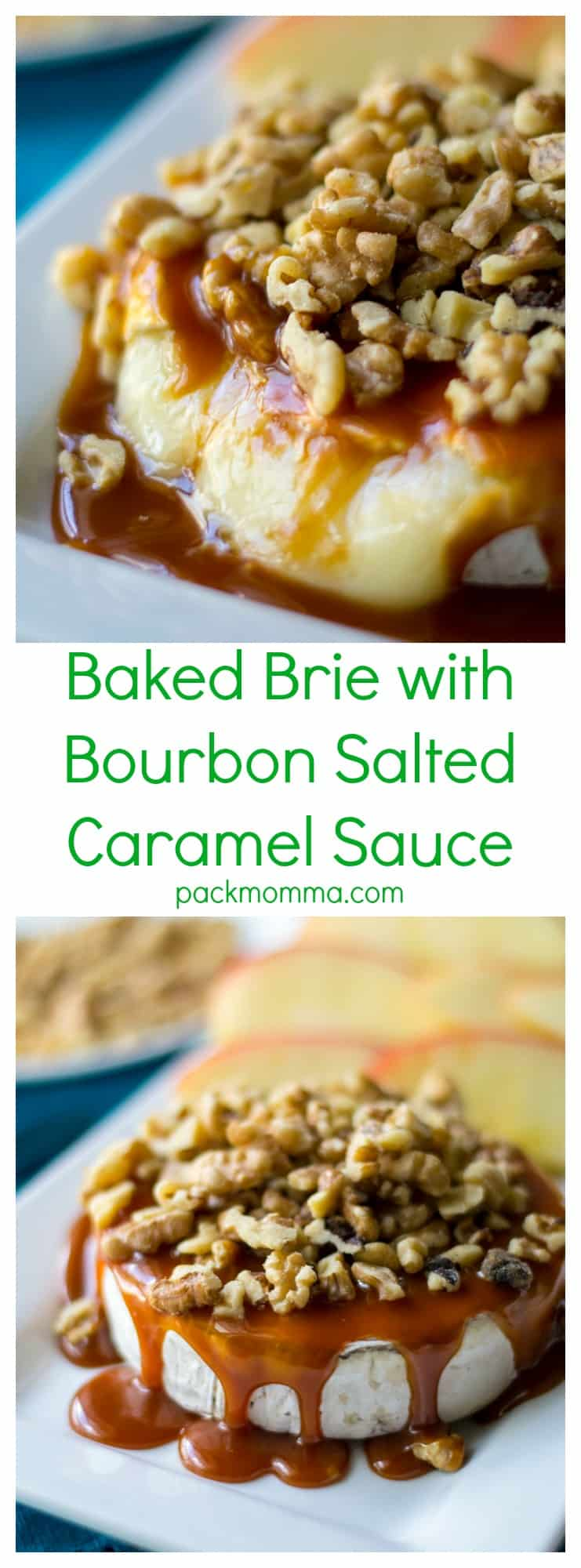 Baked Brie with Bourbon Salted Caramel Sauce | Baked Brie with Bourbon Salted Caramel Sauce is the ultimate quick, easy and delicious appetizer to add to any party, game day or holiday gathering. | Pack Momma | https://www.packmomma.com